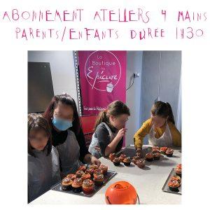 Abonnement Ateliers 4 mains Parents-Enfants durée 1h30